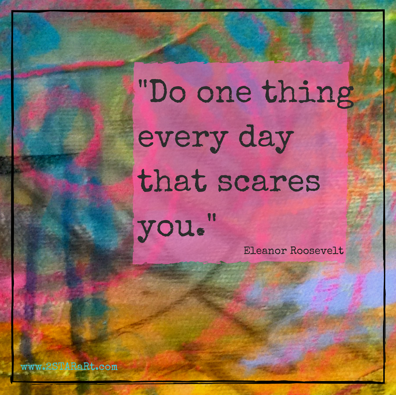 -Do one thingevery daythat scares you.-.png