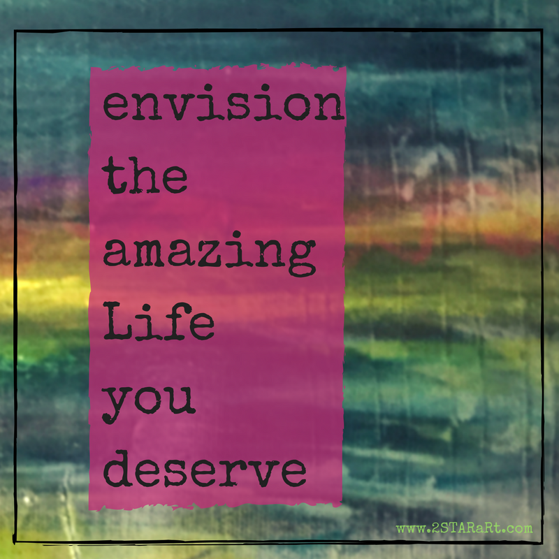 envisionthe amazingLifeyou deserve.png