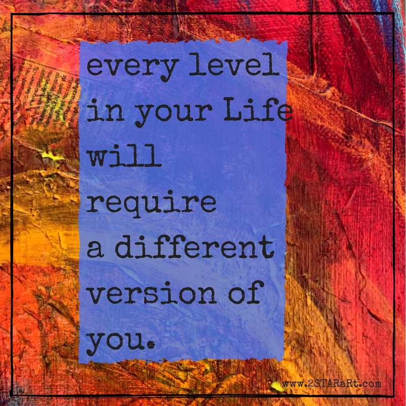 every levelin your Lifewill requirea differentversion ofyou..png