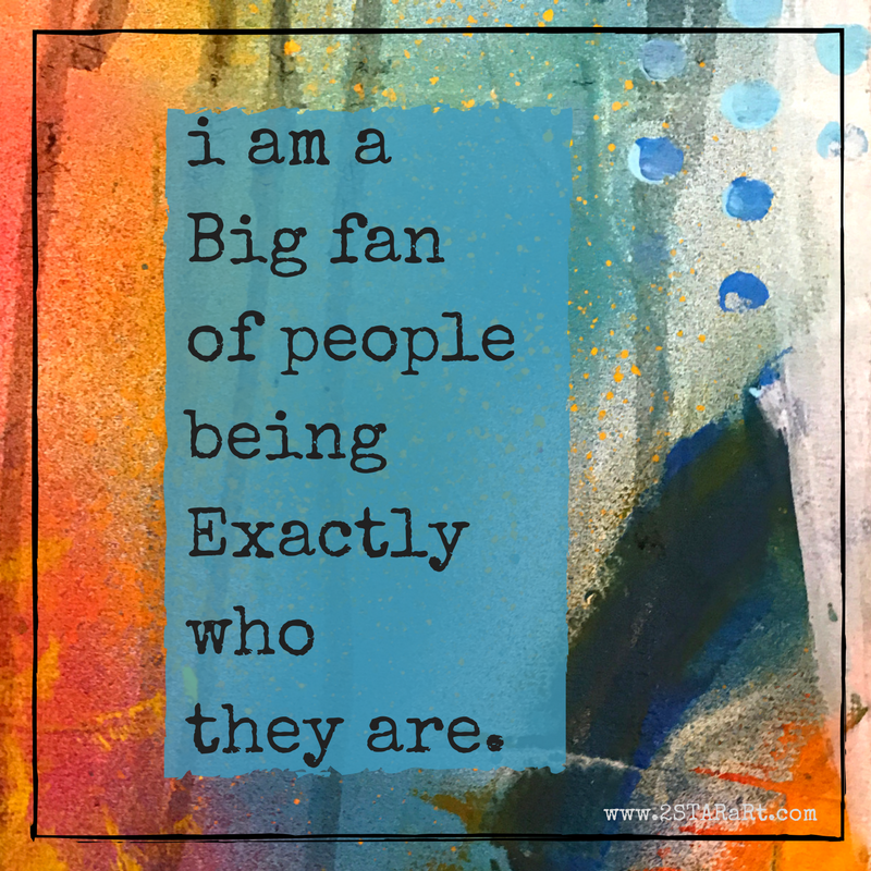 i am aBig fanof beingExactlywhoyou are..png