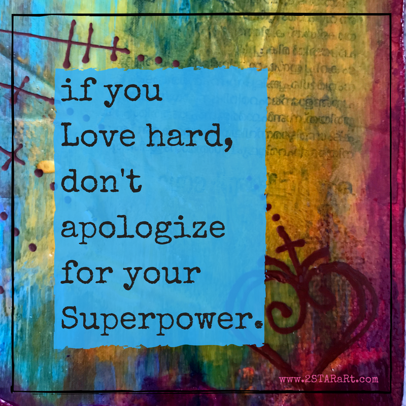 if youLove hard,don'tapologizefor yourSuperpower..png