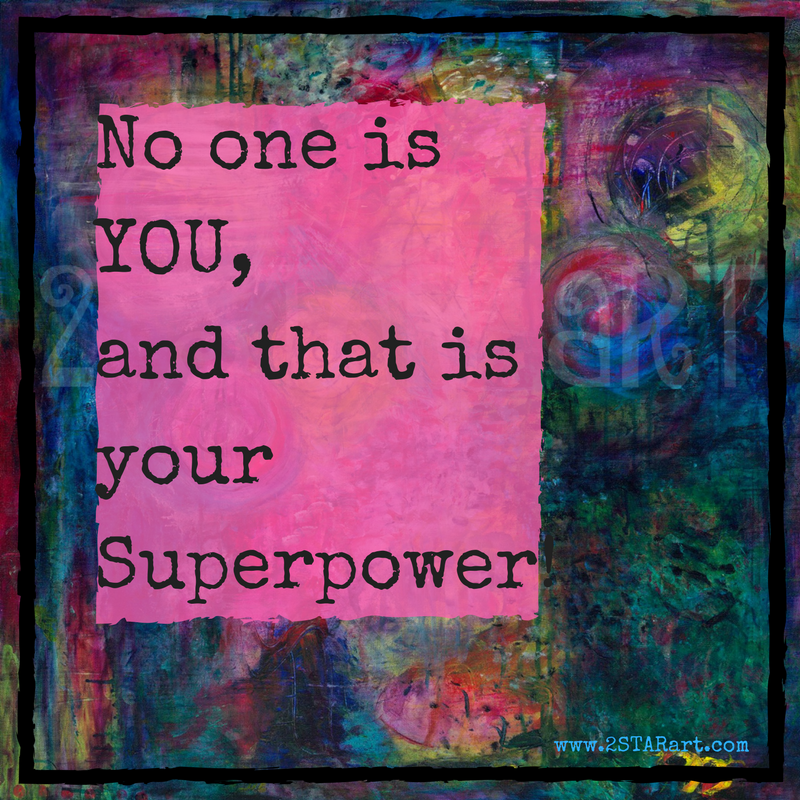No one is YOU, and that is yourSuperpower!.png