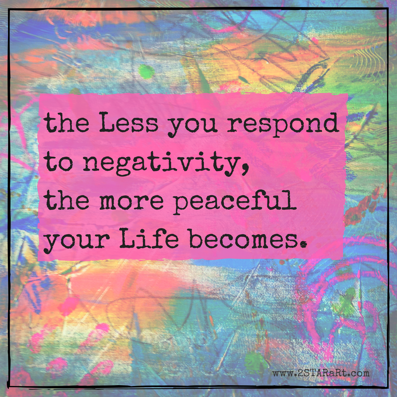 the Less you respondto negativity,the more peacefulyour Life becomes..png