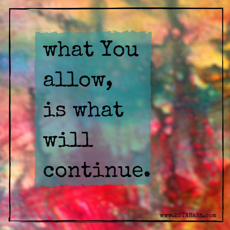 what You allow, is what will continue..png