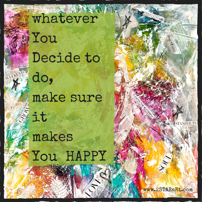 whatever YouDecide to do,make sure itmakes You HAPPY.png