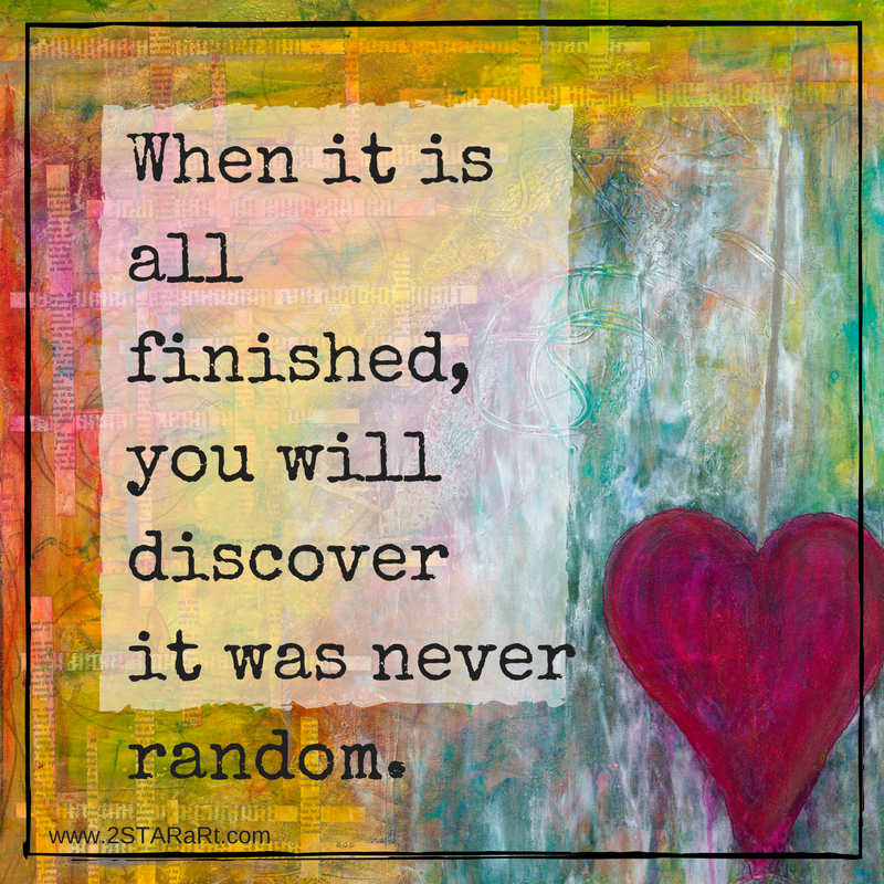 When it isall finished,you willdiscoverit was neverrandom.png