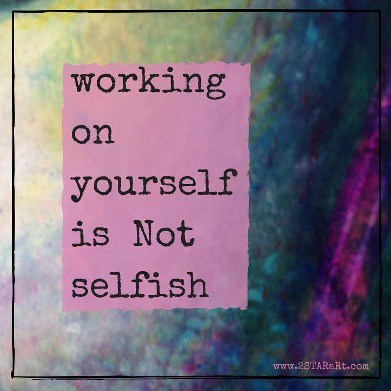 working onyourselfis Notselfish.png