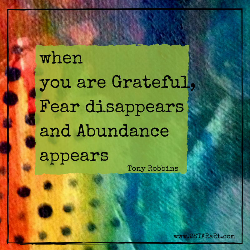 when you are grateful,fear disappears andabundance appears.png