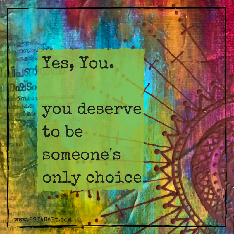 Yes, You.you deserveto besomeone'sonly choice.png