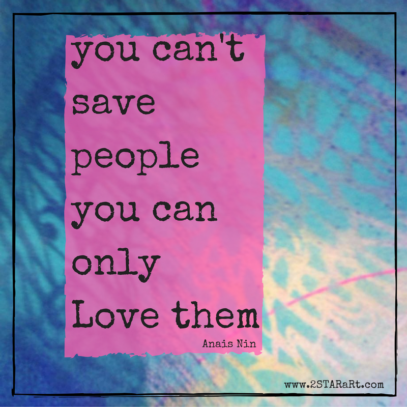 you can'tsave peopleyou canonlyLove them.png