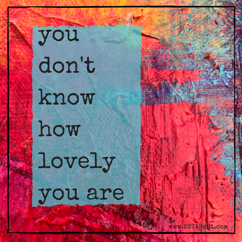 you don'tknowhow lovelyyou are.png