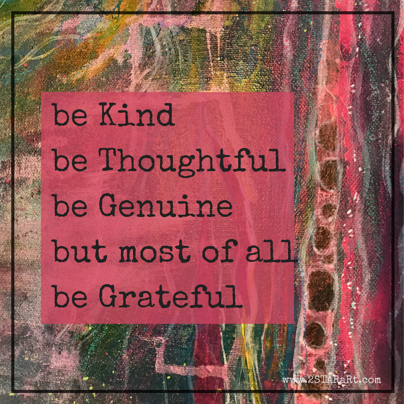 be Kindbe Thoughtfulbe Genuinebut most of allbe Grateful.png