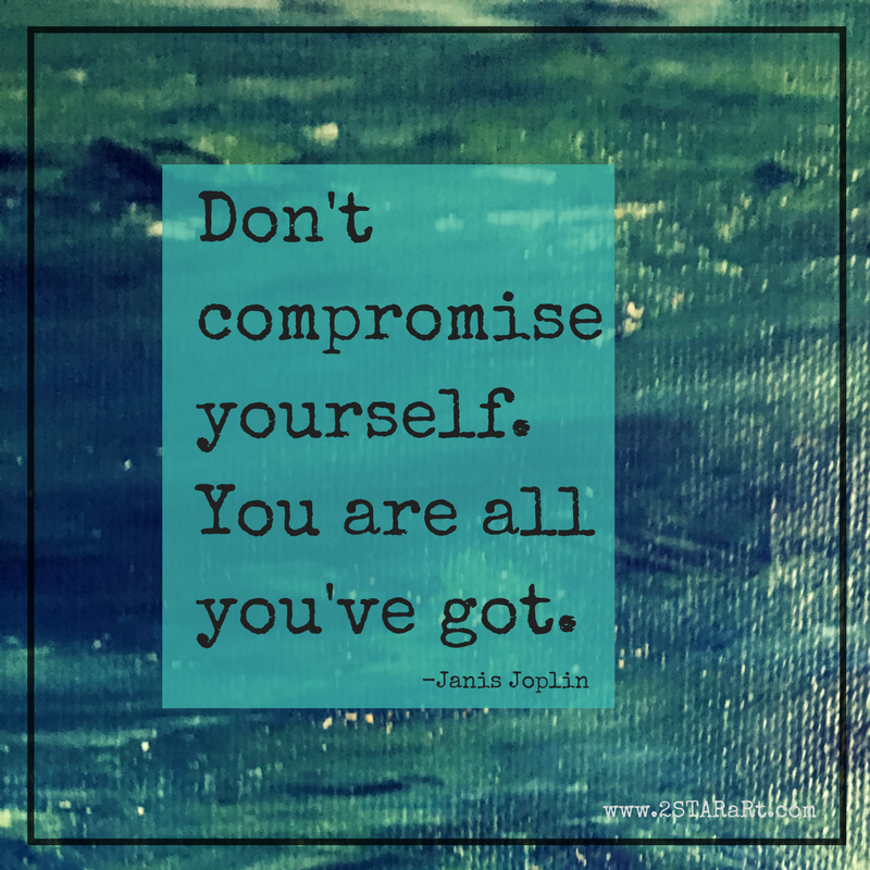 Don't compromise yourself.You are allyou've got..png