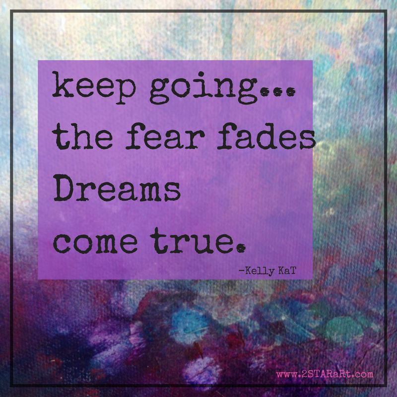 keep going...the fear fadesDreams come true..png