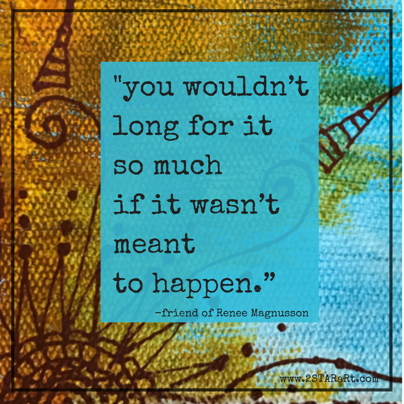 "-you wouldn't long for it so much if it wasn't meant to happen."".png"