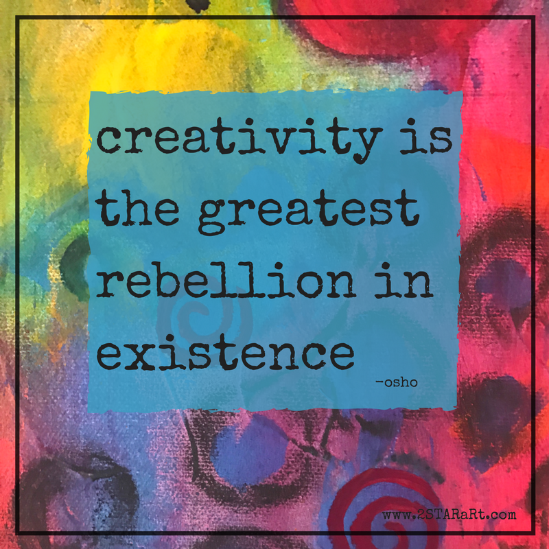 creativity is the greatest rebellion in existence.png