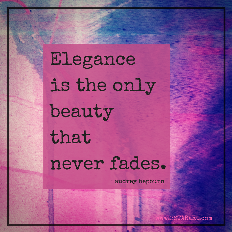 Eleganceis the only beautythatnever fades..png