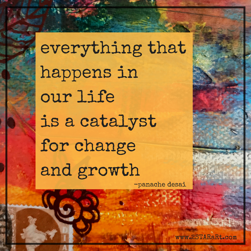 everything thathappens inour life is a catalystfor changeand growth.png