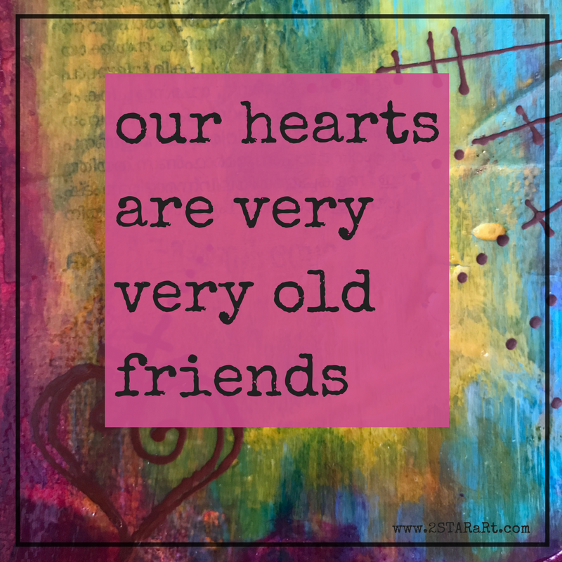our heartsare veryveryold friends.png
