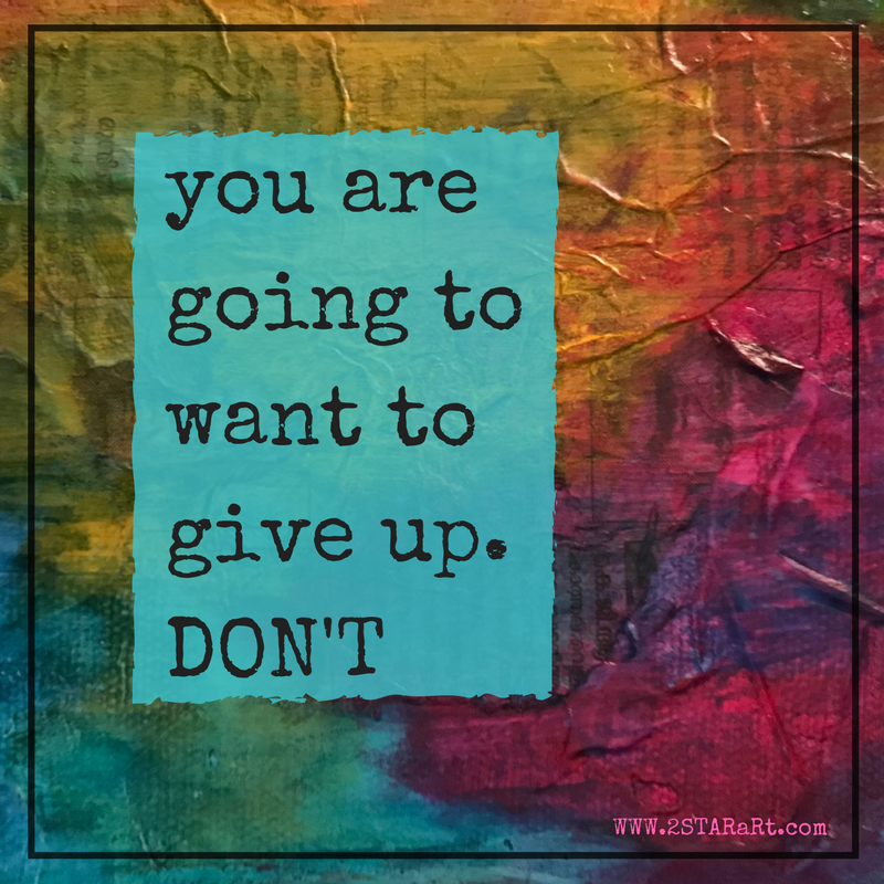 you aregoing towant togive up.DON'T.png