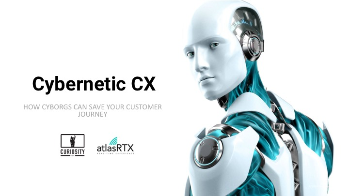 CyberneticCX: How Cyborgs Can Save Your Customer Journey