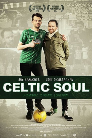 Celtic Soul  - Celtic Soul follows Canadian actor and funny man Jay Baruchel on an epic road trip through Canada, Ireland and Scotland with his new friend, well-known Irish soccer journalist Eoin O'CallaghanBuy/Rent it Now on iTunes.Purchase a copy of the DVD  here.