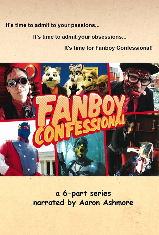 Fanboy Confessional  - Ever wonder what it's like to be a LARPer, Steampunk, RLSH, Cos-player or Furry?