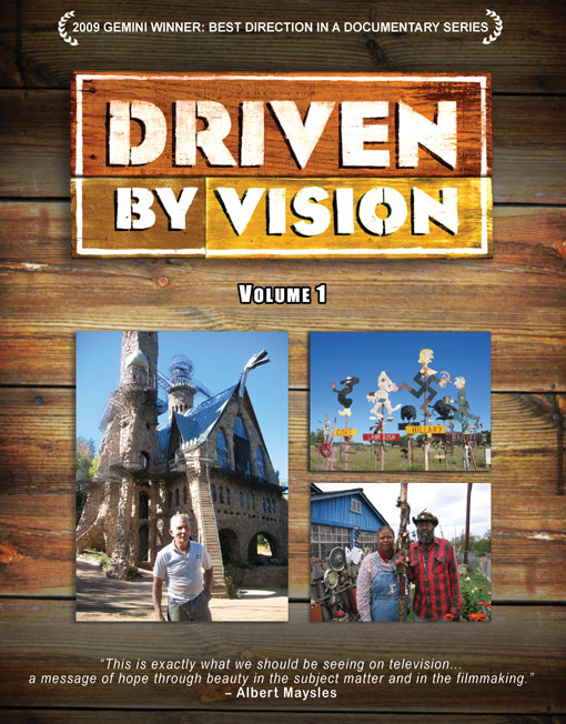 Driven by Vision - Driven By Vision explores fantastic eccentric sites that have sprung from the fevered imaginations of talented visionaries who felt compelled to share their visions.Special edition DVD set includes Volume I & II buy it  here.