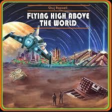 Shuj Roswell - Flying High Above the World
