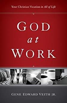 God at Work - Gene Edward Veith Jr.