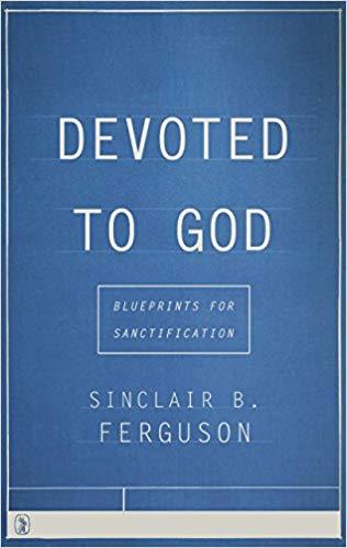 Devoted To God - Sinclair Ferguson