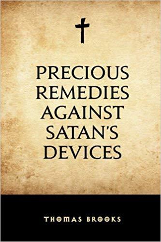 Precious Remedies Against Satan's Devices - Thomas Brooks