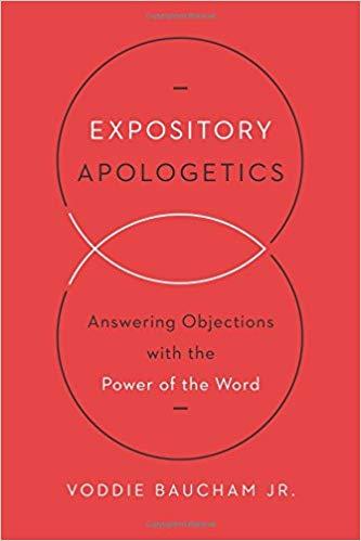 Expository Apologetics - Voddie Baucham