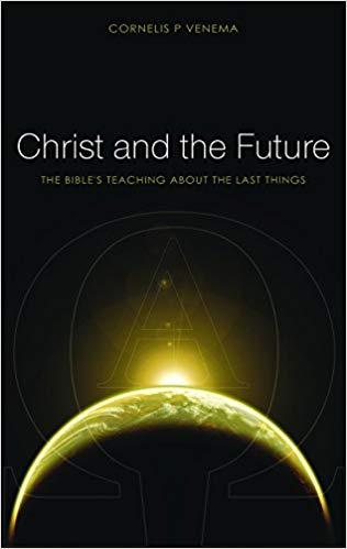 Christ & the Future - Cornelius Venema