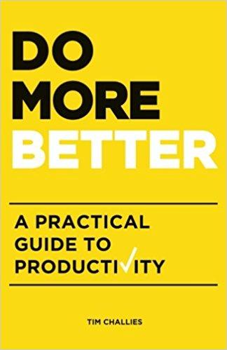 Do More Better - Tim Challies