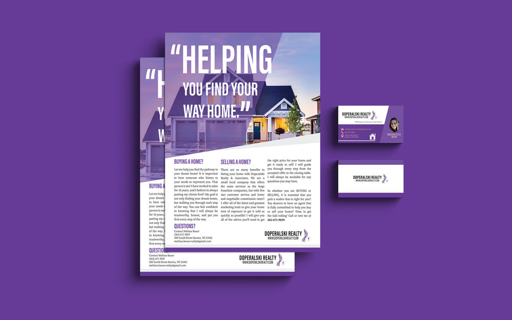 Client: Melissa Bauer –––––––––––––––––––– Skills: Adobe InDesign CC / Adobe Photoshop CC –––––––––––––––––––– Project Type: Branding (Business Cards / Flyers) –––––––––––––––––––– Description: Melissa Bauer is a real estate agent in Racine, WI that works for Doperalski Realty.
