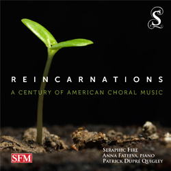 Reincarnations: A Century of American Choral Music<b><small><br>Seraphic Fire</small></b>