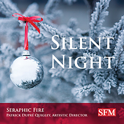 Silent Night<b><small><br>Seraphic Fire<br><br></small></b>