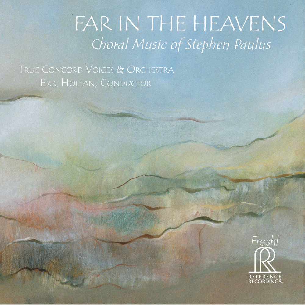 Far in the Heavens: Choral Music of Stephen Paulus<b><small><br>True Concord<br>GRAMMY NOMINATED</small></b>