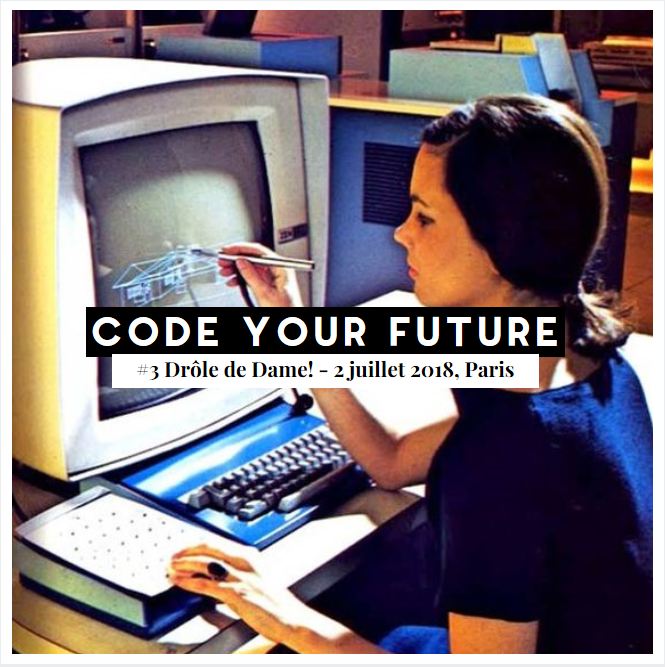 EVENT : Formation au code, 2 juillet 19h - Parce que le code c'est non seulement l'avenir, mais c'est aussi déjà le présent !