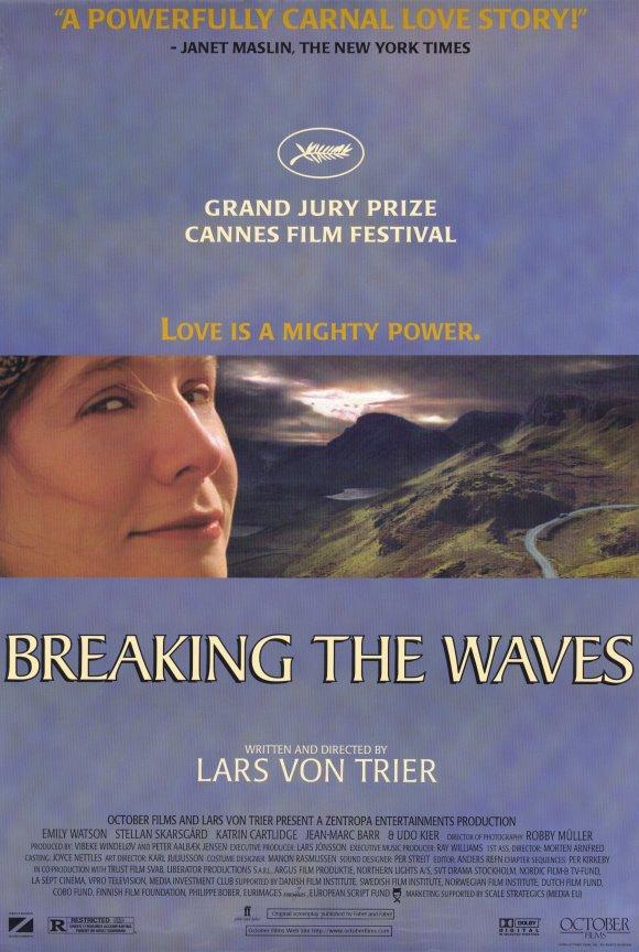 Breaking the waves  by  Lars Von Trier