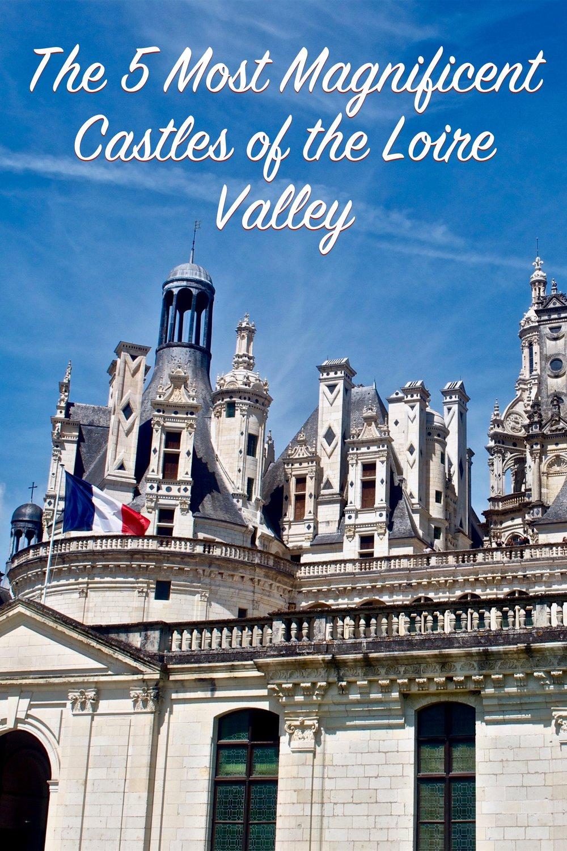 The 5 Most Magnificent Castles of the Loire Valley - A Happy Passport #France #Loire #LoireValley #chenonceau #villandry #usse #amboise #chambord #europe #castle #chateau