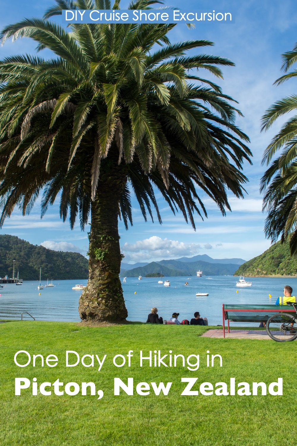 One Day Hiking in Picton, New Zealand.  A DIY shore excursion for Cruise Ship Passengers.  6 hours in Picton. #NewZealand #Picton #Hiking #OneDay