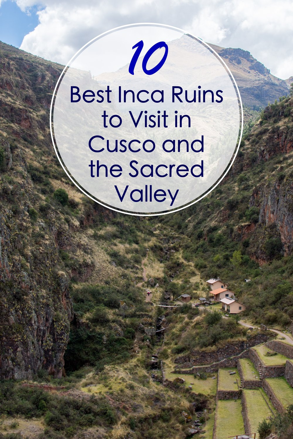 The 10 Best Inca Ruins to Visit in Cusco and the Sacred Valley, Peru.  The former capital of the Inca Empire is full of many Inca sites in addition to Machu Picchu. #Peru #SacredValley #Inca