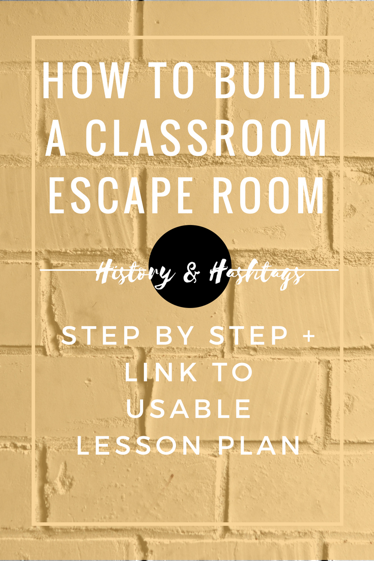 How To Build A Classroom Escape Room History Hashtags