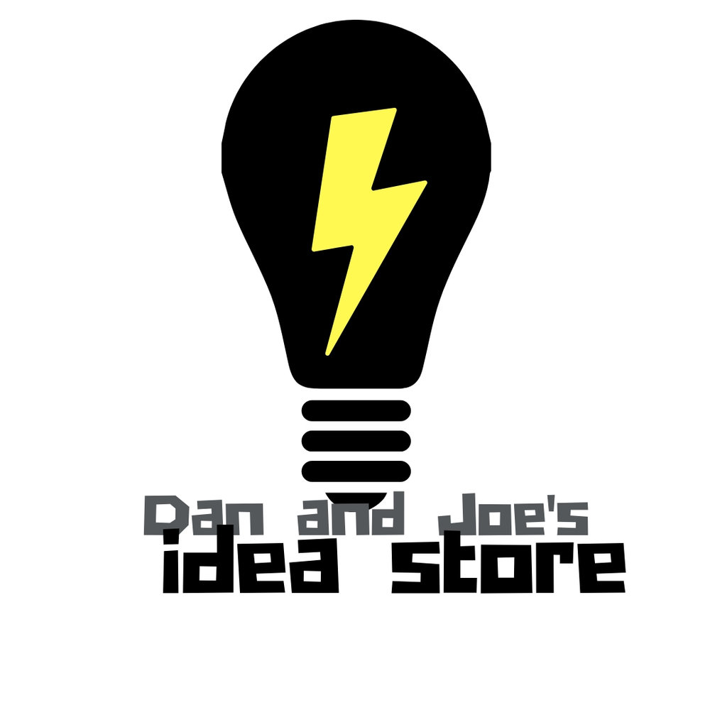 Dan and Joe's Idea Store   They don't sell anything except ideas. Some good, Some bad.