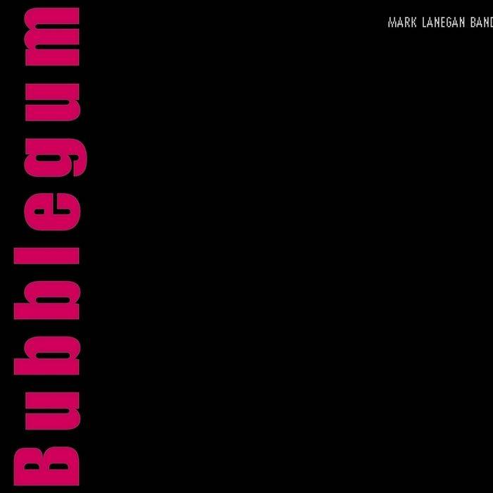 MARK LANEGAN Bubblegum, 2004, Chris Goss & Alain Johannes, 49:06