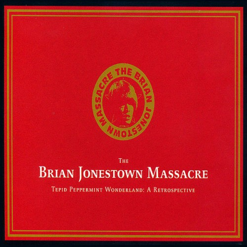 THE BRIAN JONESTOWN MASSACRE Tepid Peppermint Wonderland: A Retrospective, 2003, Self-Produced, 141:51