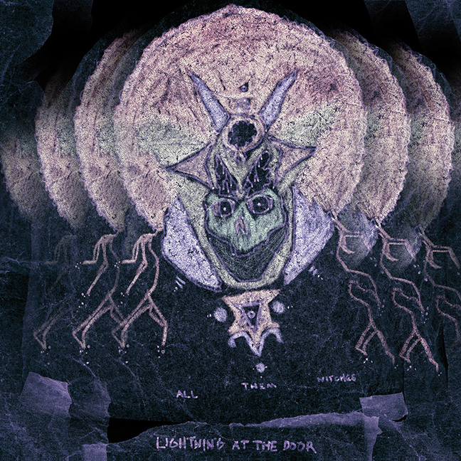 ALL THEM WITCHES  Lightning at the Door, 2013, Self-Produced, 56:00