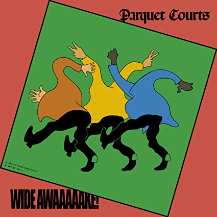 PARQUET COURTS  Wide Awake!, 2018, Danger Mouse, 38:37